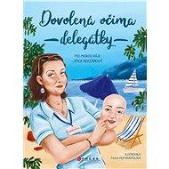 Dovolená očima delegátky - Elektronická kniha