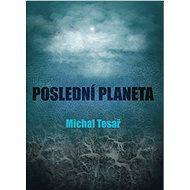 Poslední planeta - Elektronická kniha