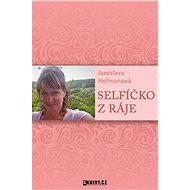 Selfíčko z Ráje - Elektronická kniha