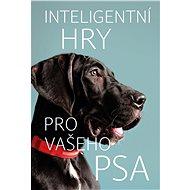 Inteligentní hry pro vašeho psa - Elektronická kniha