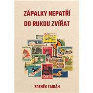Zápalky nepatří do rukou zvířat - Elektronická kniha