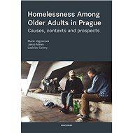 Homelessness Among Older Adults in Prague - Elektronická kniha