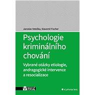 Psychologie kriminálního chování - Elektronická kniha