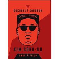 Dokonalý soudruh Kim Čong-un - Elektronická kniha