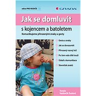 Jak se domluvit s kojencem a batoletem - Elektronická kniha