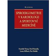 Spiroergometrie v kardiologii a sportovní medicíně - Elektronická kniha