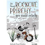Rockové příběhy pro malé rebely - Elektronická kniha