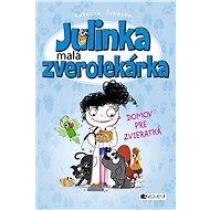 Julinka – malá zverolekárka 1 – Domov pr - Elektronická kniha