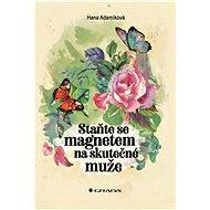 Staňte se magnetem na skutečné muže - Elektronická kniha