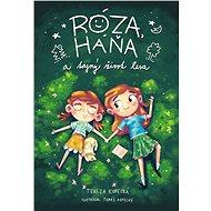 Róza, Háňa a tajný život lesa - Tereza Kopecká