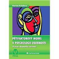 Pětifaktorový model v psychologii osobnosti - Elektronická kniha