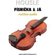 Housle, písnička & já (+online audio) - Elektronická kniha