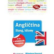 Angličtina Slang, idiomy a co v učebnicích nenajdete - Elektronická kniha