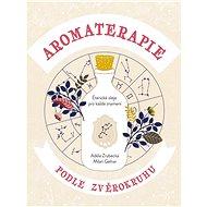 Aromaterapie podle zvěrokruhu - Elektronická kniha