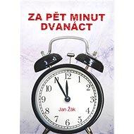 Za pět minut dvanáct - Elektronická kniha