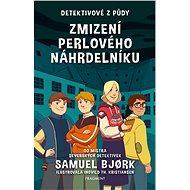 Detektivové z půdy –  Zmizení perlového náhrdelníku - Samuel Bjork