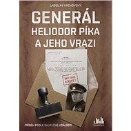 Generál Heliodor Píka a jeho vrazi - Elektronická kniha