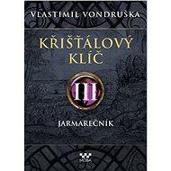 Křišťálový klíč III – Jarmarečník - Elektronická kniha