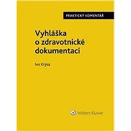 Vyhláška o zdravotnické dokumentaci (č. 98/2012 Sb.). Praktický komentář - Elektronická kniha