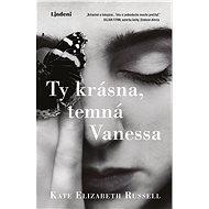 Ty krásna, temná Vanessa - Elektronická kniha