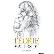 Teorie mateřství - Elektronická kniha