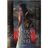 Dcera ztracených bohů - Elektronická kniha