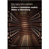 Právo v kontextu umění, filmu a literatury - Elektronická kniha
