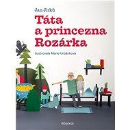 Táta a princezna Rozárka - Jan Jirků