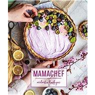 Mamachef: radost v kuchyni - Martina Hladjuk