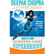 Sedm duchovních zákonů superhrdinů - Elektronická kniha