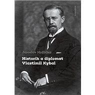 Historik a diplomat Vlastimil Kybal - Jaroslav Hrdlička