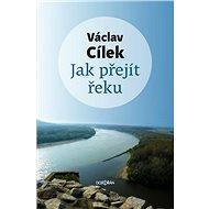 Jak přejít řeku - Elektronická kniha
