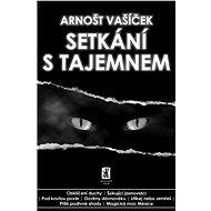 Setkání s tajemnem - Arnošt Vašíček