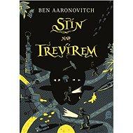 Stín nad Trevírem - Ben Aaronovitch