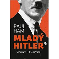 Mladý Hitler: Zrození Führera - Elektronická kniha