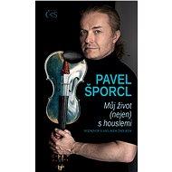 Pavel Šporcl - Můj život (nejen) s houslemi - Elektronická kniha