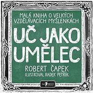 Uč jako umělec - Robert Čapek, 240 stran