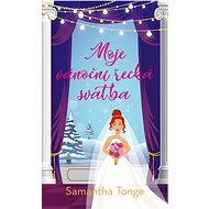 Moje vánoční řecká svatba - Samantha Tonge