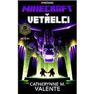 Minecraft - Vetřelci - Catherynne M. Valente