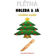 Flétna, koleda & já (+online audio) - Elektronická kniha