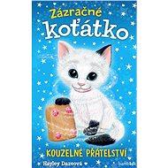 Zázračné koťátko - Kouzelné přátelství - Elektronická kniha