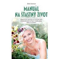 Manuál na šťastný život - Elektronická kniha