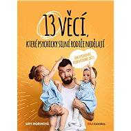13 věcí, které psychicky silní rodiče nedělají - Elektronická kniha