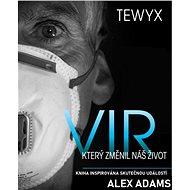 Tewyx, vir, který změnil náš život - Elektronická kniha