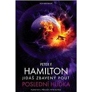 Jidáš zbavený pout: Poslední hlídka - Peter F. Hamilton
