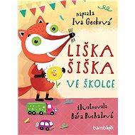 Liška Šiška ve školce - Elektronická kniha