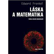 Láska a matematika - Edward Frenkel, 304 stran