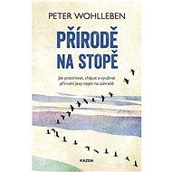 Přírodě na stopě - Peter Wohlleben, 160 stran