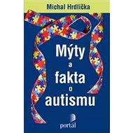 Mýty a fakta o autismu - Michal Hrdlička, 236 stran