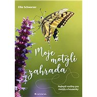 Moje motýlí zahrada - Elke Schwarzer, 128 stran